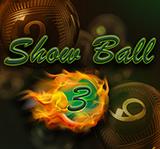 SHOWBALL3